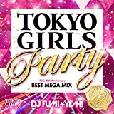 TOKYO GIRLS PARTY-TGC 10th Anniversary BEST MEGA MIX-mixed by DJ FUMI★YEAH!