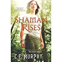 Shaman Rises Audiobook by C.E. Murphy Narrated by Gabra Zackman