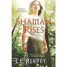 Shaman Rises (       UNABRIDGED) by C.E. Murphy Narrated by Gabra Zackman