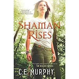 Shaman Rises (Walker Papers, Book 9) - C.E. Murphy