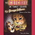 The Cricket in Times Square (       UNABRIDGED) by George Selden Narrated by Tony Shalhoub