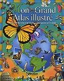 echange, troc Collectif - Mon grand Atlas illustré