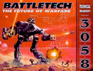 BattleTech: The Future of Warfare: Technical Readout 3058 by Carl Sargent, Fasa and FASA Corporation
