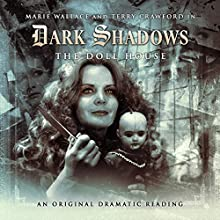 Dark Shadows: The Doll House Radio/TV Program by James Goss Narrated by Marie Wallace, Terry Crawford