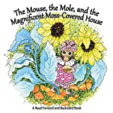img - for The Mouse, the Mole, and the Magnificent Moss Covered House book / textbook / text book