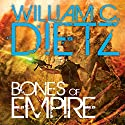 Bones of Empire Audiobook by William C. Dietz Narrated by Eric Michael Summerer