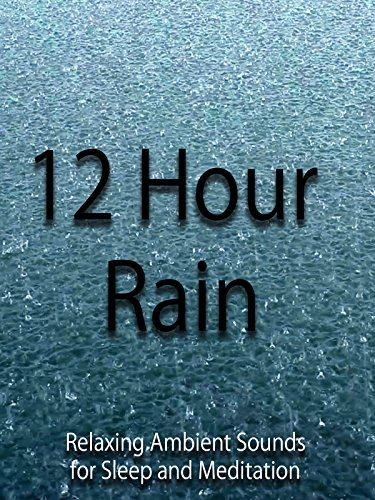 12 Hour Rain Relaxing Ambient Sounds for Sleep and Meditation