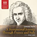A Sentimental Journey (       UNABRIDGED) by Laurence Sterne Narrated by Anton Lesser