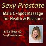 Sexy Prostate: Male G-Spot Massage fo...