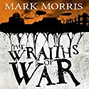 The Wraiths of War: Obsidian Heart, Book 3 Audiobook by Mark Morris Narrated by Ben Onwukwe