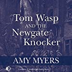 Tom Wasp and the Newgate Knocker | Amy Myers