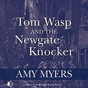Tom Wasp and the Newgate Knocker Audiobook