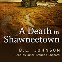 A Death in Shawneetown Audiobook by B.L. Johnson Narrated by Brandon Shepard