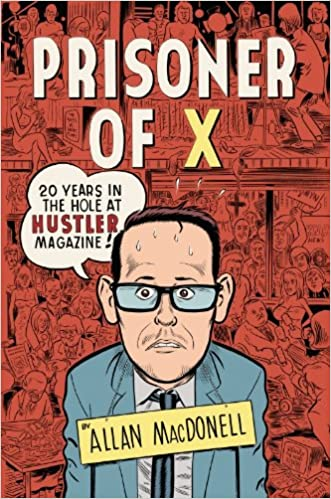 Prisoner of X: 20 Years in the Hole at Hustler Magazine written by Allan MacDonell