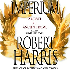 Imperium: A Novel of Ancient Rome | [Robert Harris]