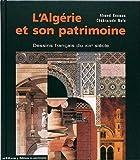 echange, troc Ahmed Koumas, Chéhrazade Nafa - L'Algérie et son patrimoine : Dessins français du XIXe siècle