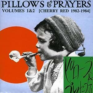 Pillows & Prayers - Vol. 1 & 2 (Cherry Red 1982-83)