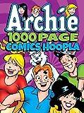 #8: Archie Comics 1000 Page Comics Hoopla (Archie 1000 Page Digests)