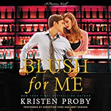 Blush for Me: A Fusion Novel, Book 3 Audiobook by Kristen Proby Narrated by Sebastian York, Abby Craden