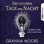 Die letzten Tage der Nacht | Graham Moore