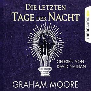 Die letzten Tage der Nacht Hörbuch von Graham Moore Gesprochen von: David Nathan