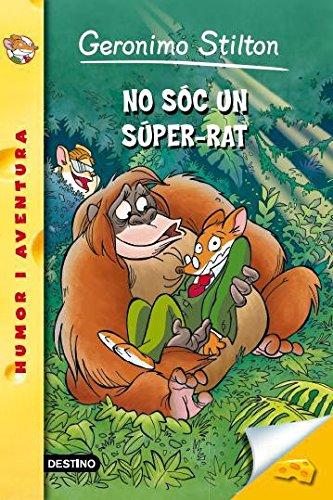 Geronimo Stilton - 52- No sóc un Súper-rat (GERONIMO STILTON. ELS GROCS)