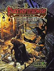 Pathfinder Online: Thornkeep by Richard Baker, Jason Bulmahn, Ryan S. Dancey and Ed Greenwood