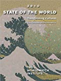 img - for by Muhammad Yunus,by Erik Assadourian,by Erik Assadourian State of the World 2010: Transforming Cultures: From Consumerism to Sustainability (State of the World)(text only)[Paperback]2010 book / textbook / text book