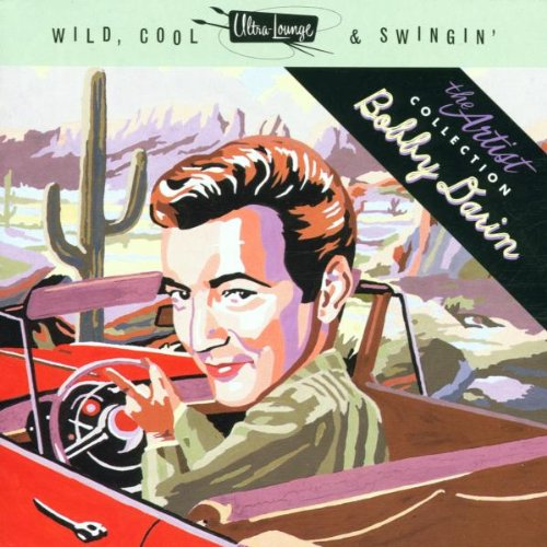Bobby Darin - Ultra Lounge: Wild, Cool & Swingin
