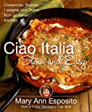 img - for Ciao Italia Slow and Easy: Casseroles, Braises, Lasagne, and Stews from an Italian Kitchen book / textbook / text book