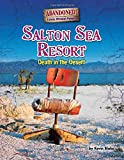 img - for Salton Sea Resort: Death in the Desert (Abandoned! Towns Without People) book / textbook / text book