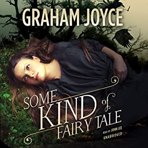 Some Kind of Fairy Tale: A Novel | [Graham Joyce]