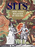 img - for Sits: Oost-West Relaties in Textiel (Dutch Edition) book / textbook / text book