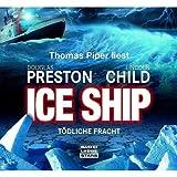 """Ice Ship - T�dliche Frachtvon """"Lincoln Child"""""""