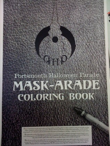 The 2009 Portsmouth New Hampshire Halloween Parade Mask-Arade Coloring Book a Compendium of Masks