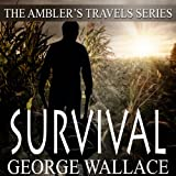 Survival: The Amblers Travels Series