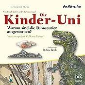 Warum sind die Dinosaurier ausgestorben? (Die Kinder-Uni) | Ulrich Janßen, Ulla Steuernagel