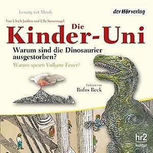 Warum sind die Dinosaurier ausgestorben? (Die Kinder-Uni) Hörbuch