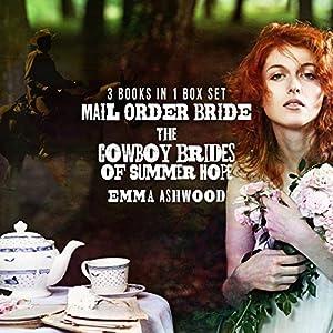 Mail Order Bride: The Cowboy Brides of Summer Hope (3 Book Set) Audiobook