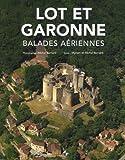 echange, troc Michel Bernard, Myriam Bernard - Lot et Garonne Balades aériennes
