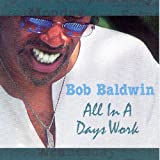 Bob Baldwin All in a Day's Work