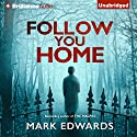 Follow You Home (       UNABRIDGED) by Mark Edwards Narrated by James Langton