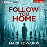 Follow You Home | Mark Edwards
