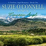 Mountain Angel: Northstar Angels, Book 1 | Suzie O'Connell