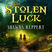 The Stolen Luck | [Shawna Reppert]