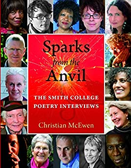 Sparks from the Anvil: The Smith College Poetry Interviews
