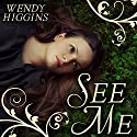 See Me (       UNABRIDGED) by Wendy Higgins Narrated by Cris Dukehart