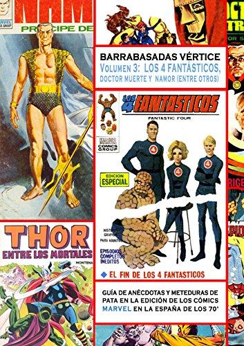 Barrabasadas Vértice: los 4 fantásticos, Doctor Muerte y Namor (entre otros).: Guía de anécdotas y meteduras de pata en la edición de los cómics Marvel en la España de los 70.