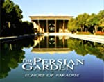 The Persian Garden: Echoes of Paradise
