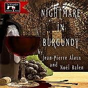 Nightmare in Burgundy (Cauchemar dans les Côtes de Nuits) | Jean-Pierre Alaux, Noël Balen, Sally Pane (translator)